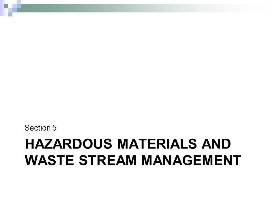 HAZARDOUS MATERIALS AND WASTE STREAM MANAGEMENT Section 5