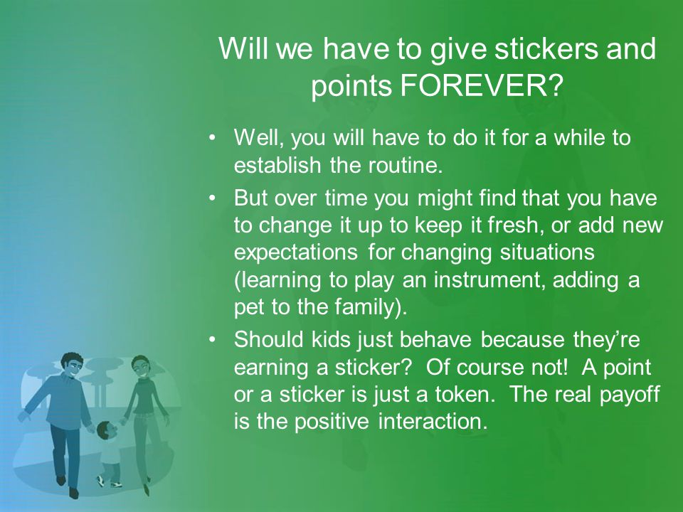 Will we have to give stickers and points FOREVER.