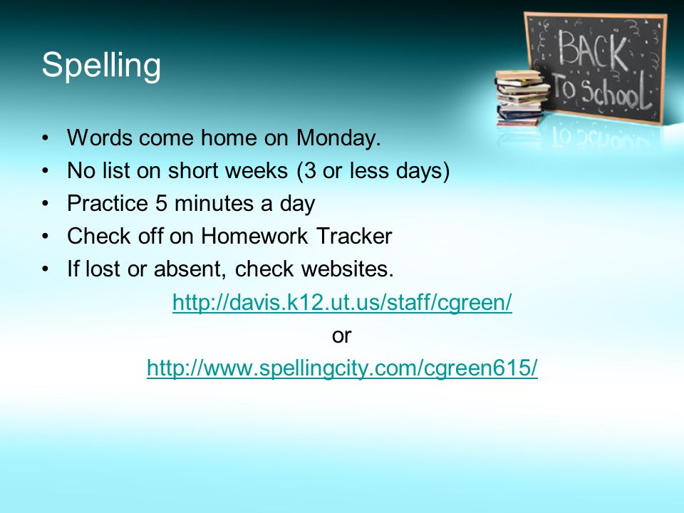 Spelling Words come home on Monday.
