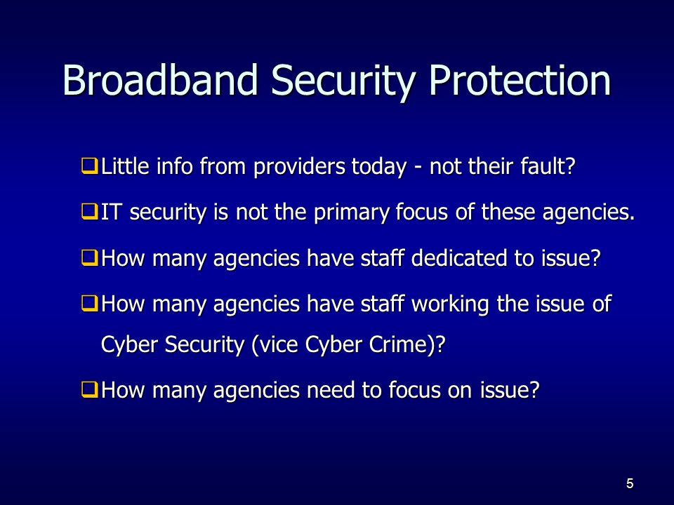 5 Broadband Security Protection  Little info from providers today - not their fault.