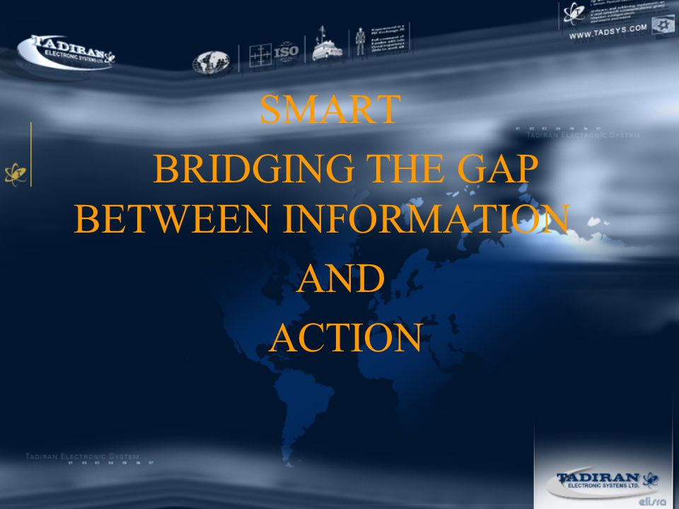 SMART BRIDGING THE GAP BETWEEN INFORMATION AND ACTION