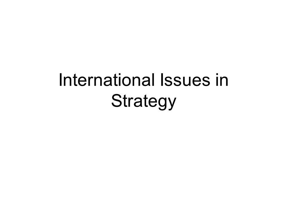 International Issues in Strategy