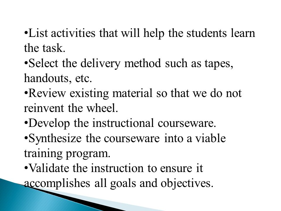 List activities that will help the students learn the task.