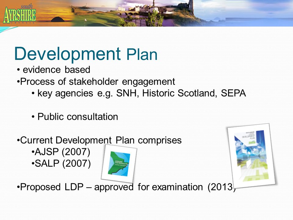 Development Plan evidence based Process of stakeholder engagement key agencies e.g.