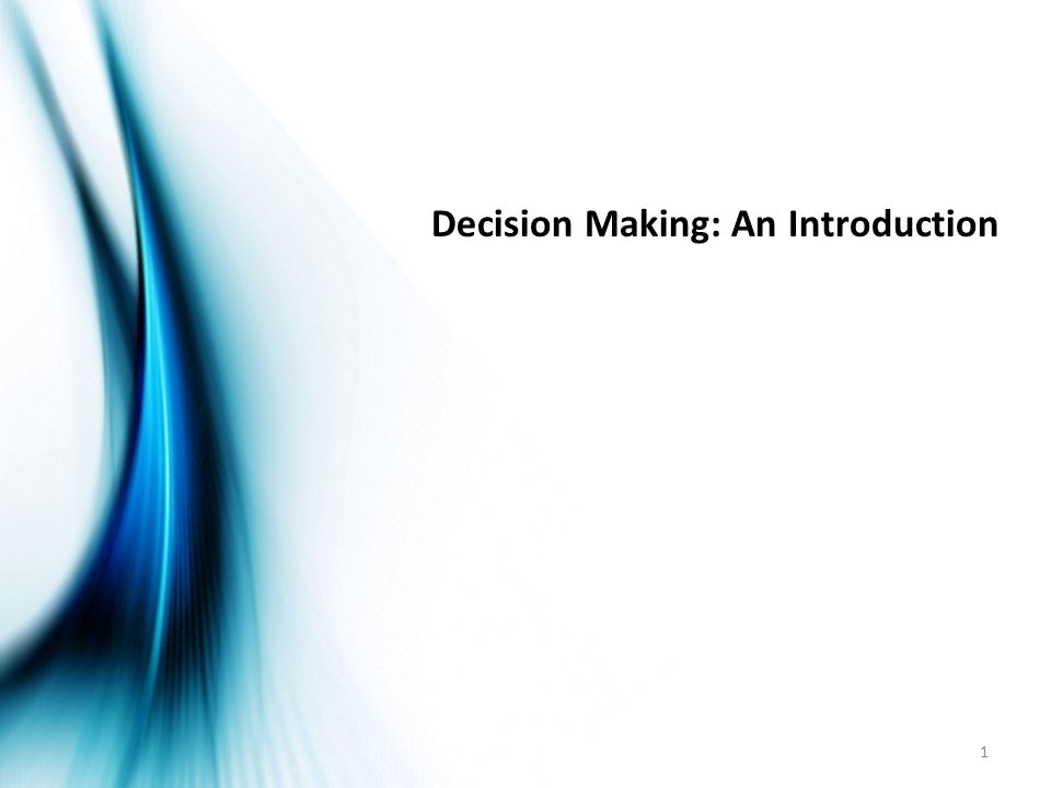 Decision Making: An Introduction 1