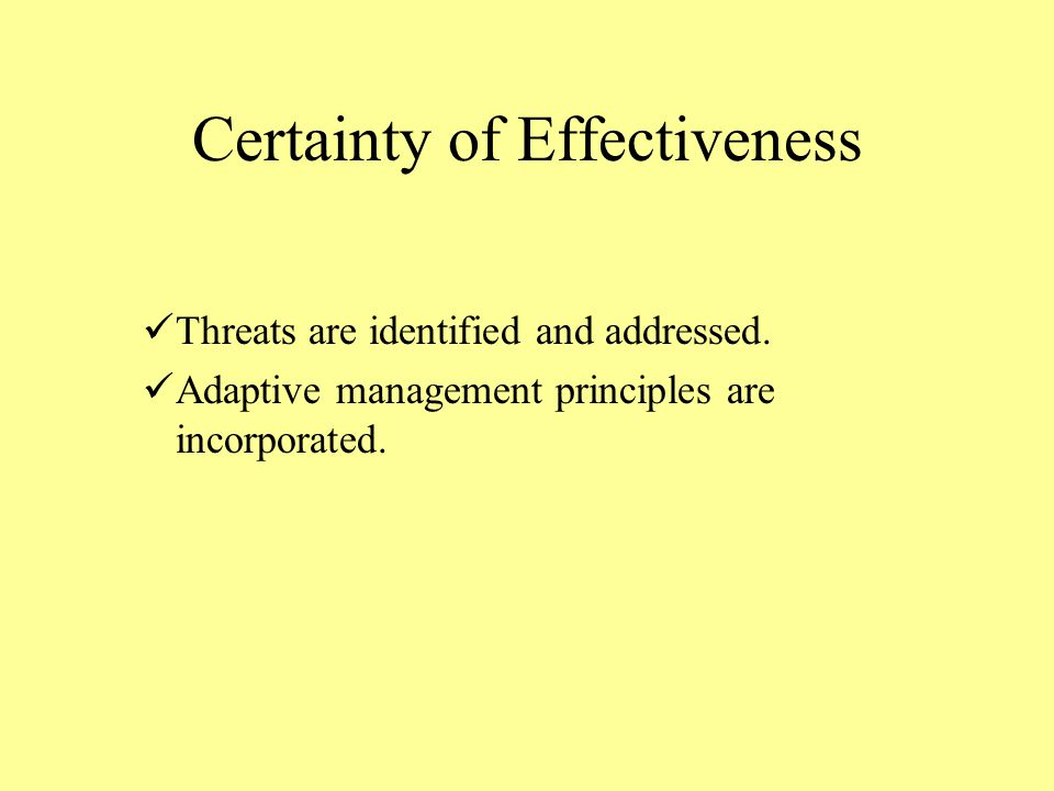 Certainty of Effectiveness Threats are identified and addressed.