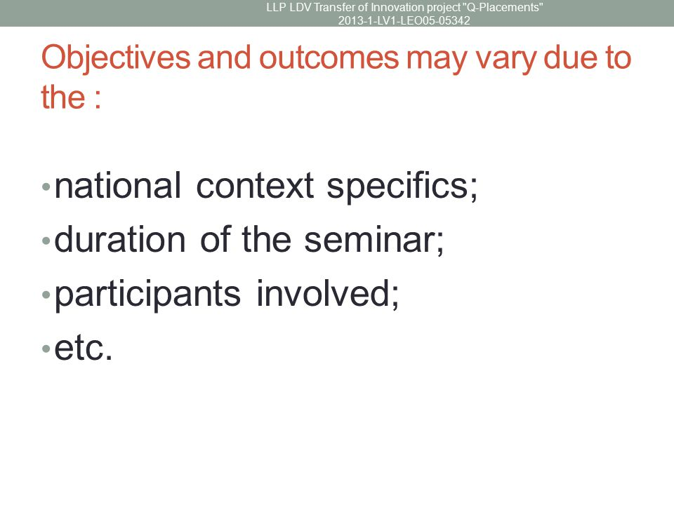 Objectives and outcomes may vary due to the : national context specifics; duration of the seminar; participants involved; etc.