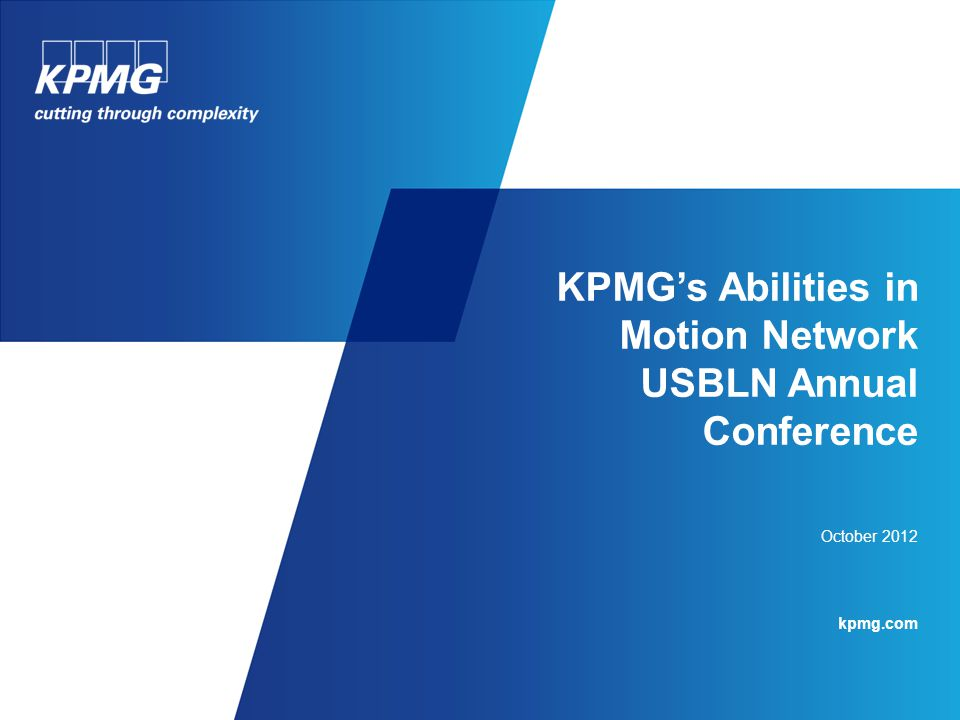 KPMG's Abilities in Motion Network USBLN Annual Conference October 2012 kpmg.com