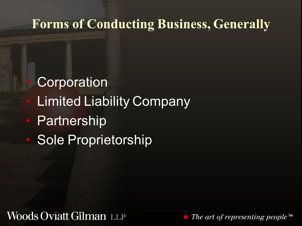 Forms of Conducting Business, Generally Corporation Limited Liability Company Partnership Sole Proprietorship