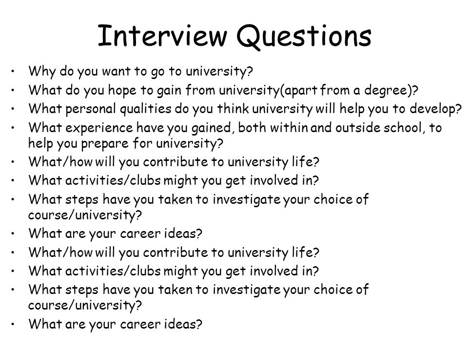 Interview Questions Why do you want to go to university.