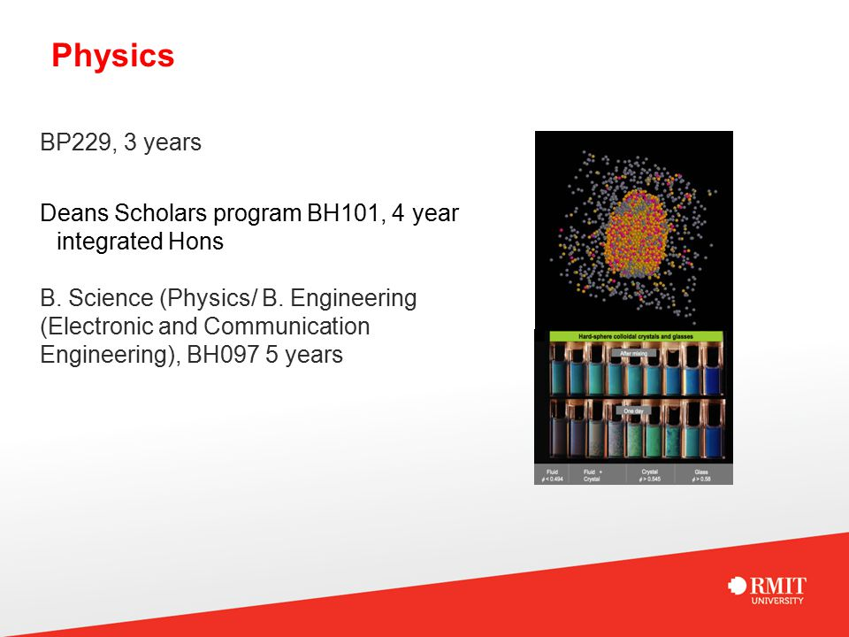 Physics BP229, 3 years Deans Scholars program BH101, 4 year integrated Hons B.