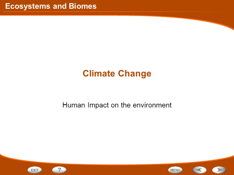 Ecosystems and Biomes Climate Change Human Impact on the environment
