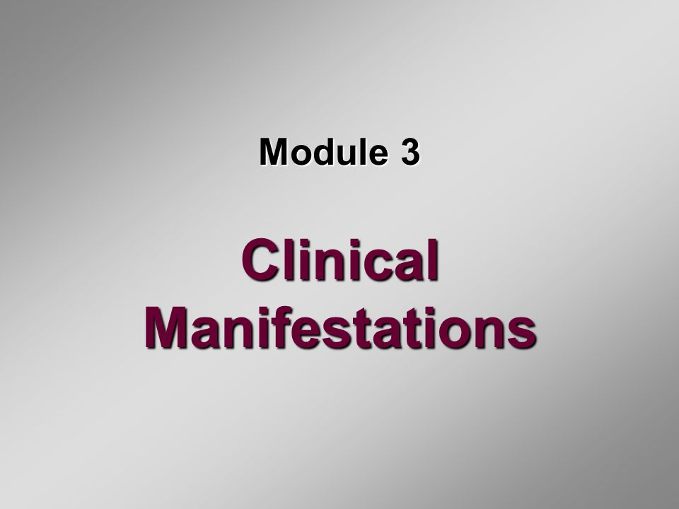Module 3 Clinical Manifestations
