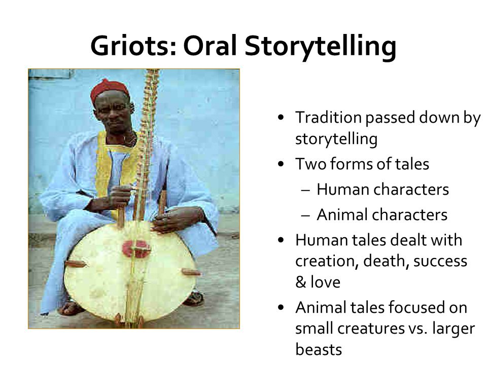 Proverbs Griots passed on more than stories, they also recited proverbs Proverbs are short sayings of wisdom or truth