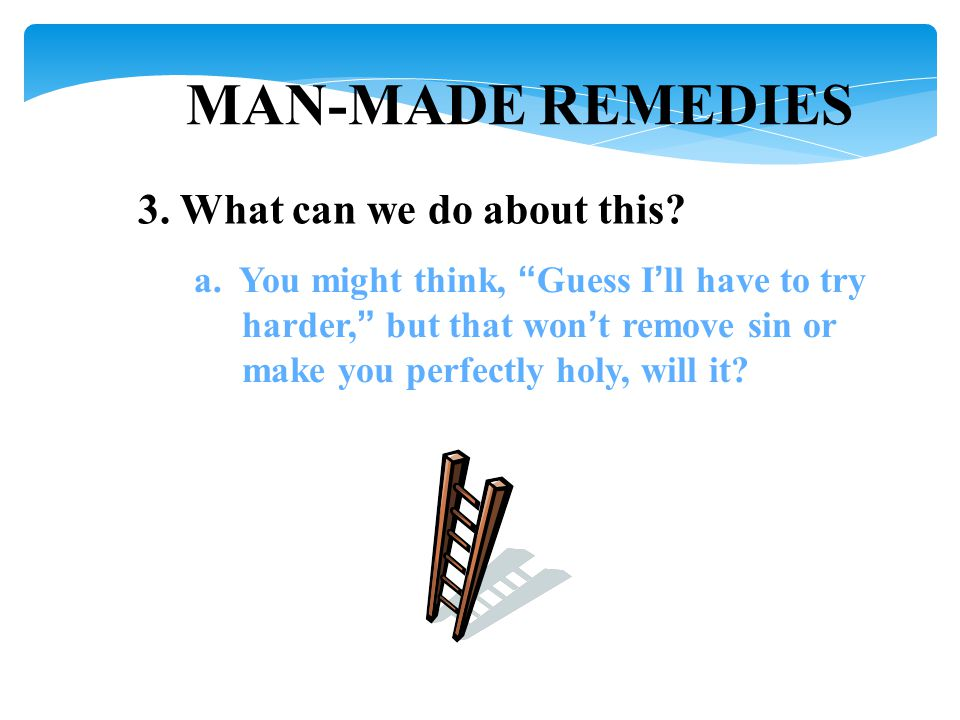 MAN-MADE REMEDIES 3. What can we do about this. a.