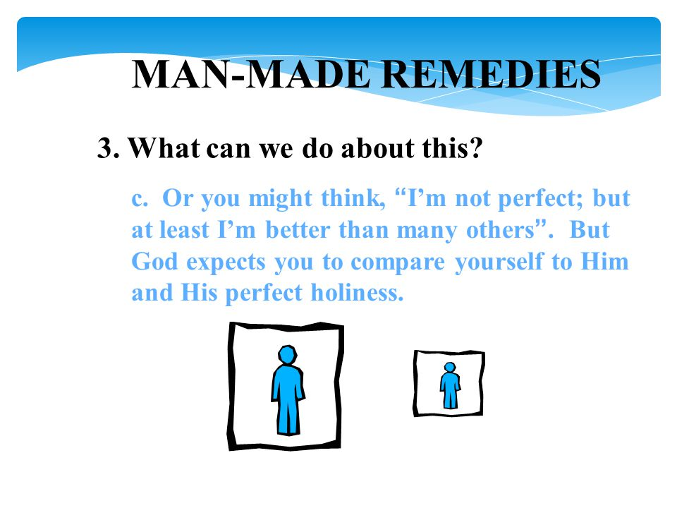 MAN-MADE REMEDIES 3. What can we do about this. c.
