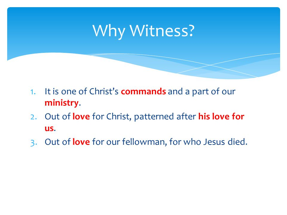 1.It is one of Christ's commands and a part of our ministry.