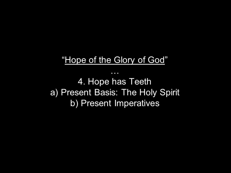 Hope of the Glory of God … 4.