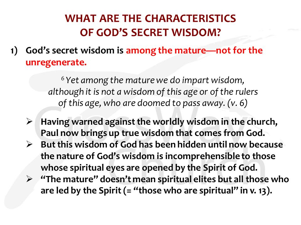WHAT ARE THE CHARACTERISTICS OF GOD'S SECRET WISDOM.