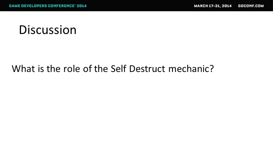 Discussion What is the role of the Self Destruct mechanic