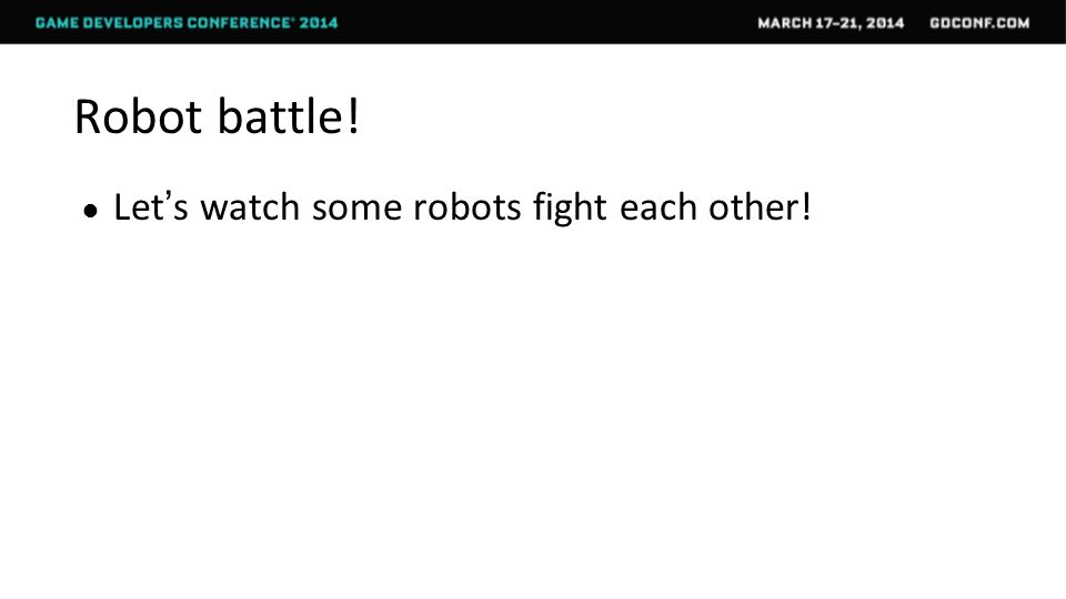 Robot battle! ● Let's watch some robots fight each other!