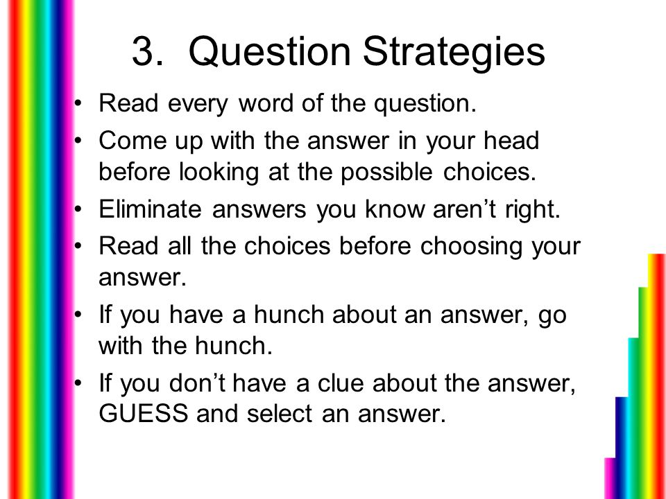 Steps to Take DURING the Test 1.Listen to and read instructions carefully.