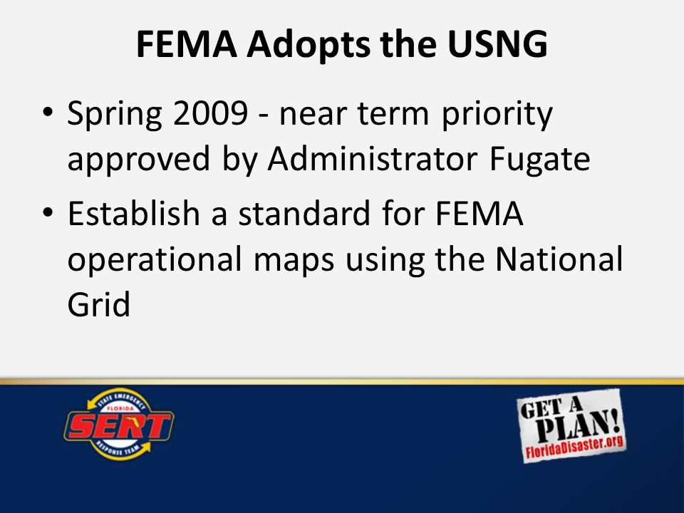 adopts the usng spring 2009 near term priority approved by administrator fugate establish a standard for fema operational maps using the national grid