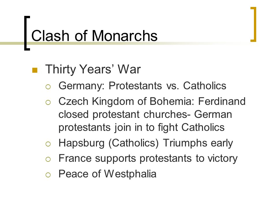 Clash of Monarchs Thirty Years' War  Germany: Protestants vs.