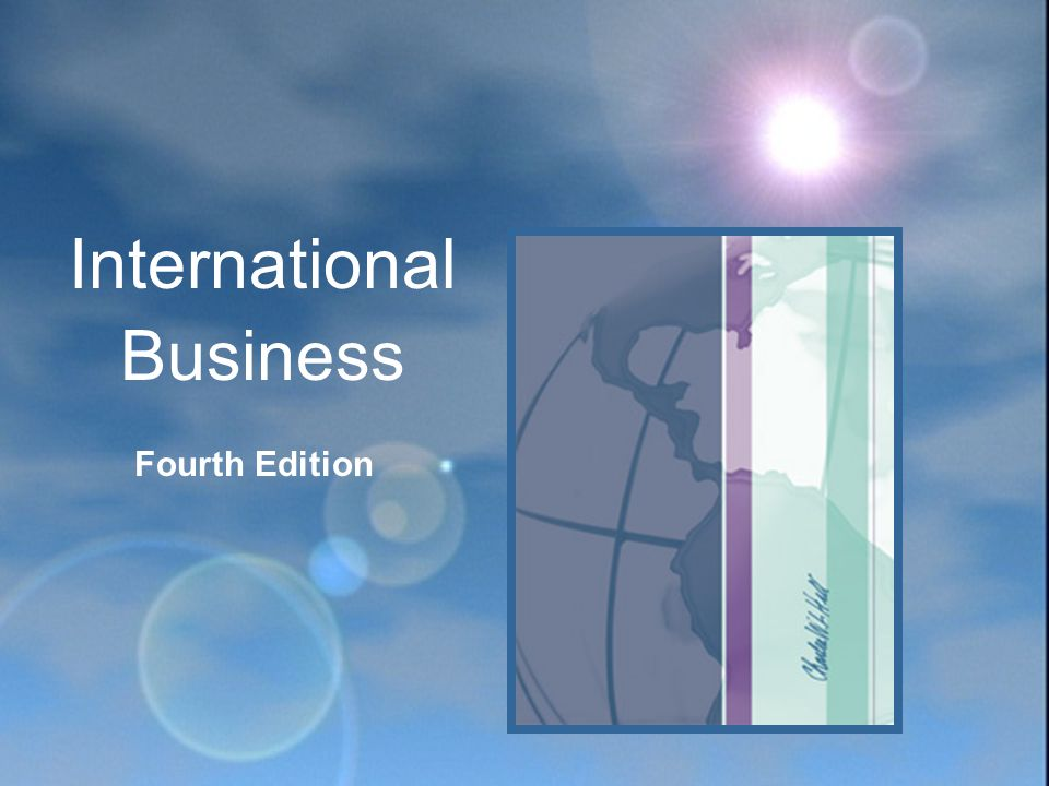 Fourth Edition International Business