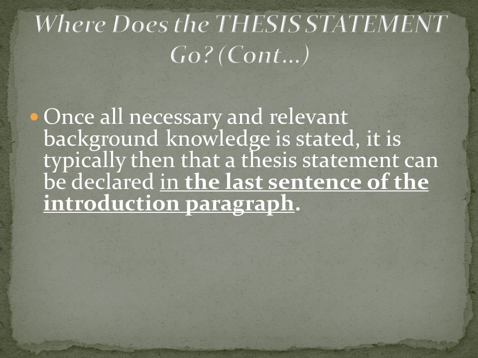 I need HELP in a thesis statement can any one help?