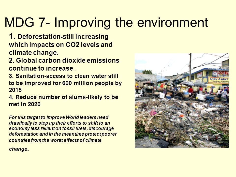 MDG 7- Improving the environment 1.