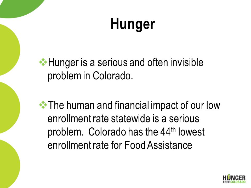 Hunger  Hunger is a serious and often invisible problem in Colorado.
