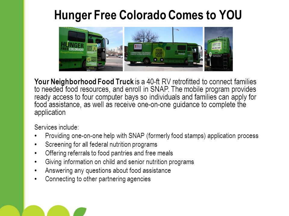 Your Neighborhood Food Truck is a 40-ft RV retrofitted to connect families to needed food resources, and enroll in SNAP.
