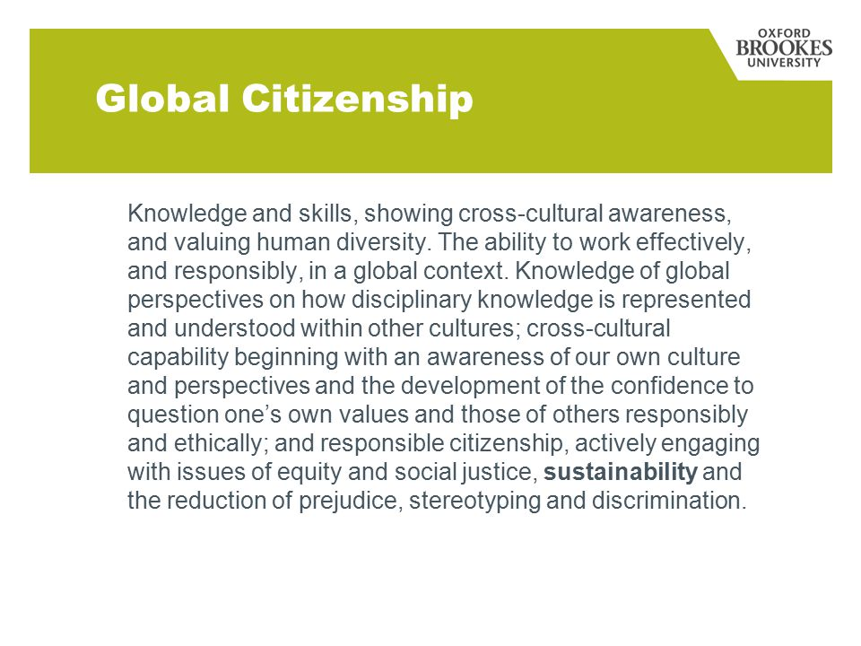 Knowledge and skills, showing cross-cultural awareness, and valuing human diversity.