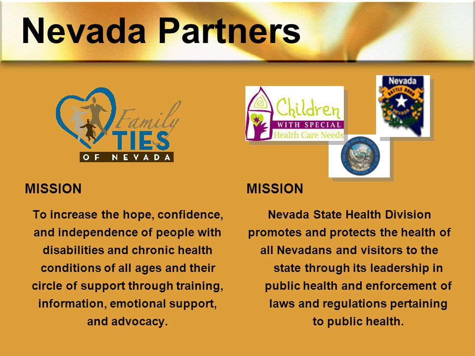 MISSION Nevada State Health Division promotes and protects the health of all Nevadans and visitors to the state through its leadership in public health and enforcement of laws and regulations pertaining to public health.
