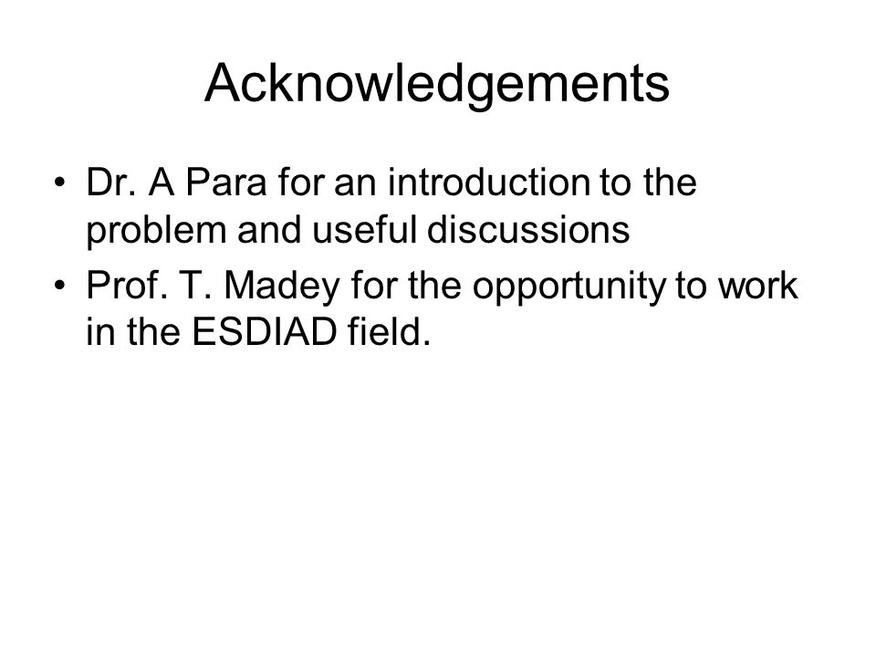 Acknowledgements Dr. A Para for an introduction to the problem and useful discussions Prof.