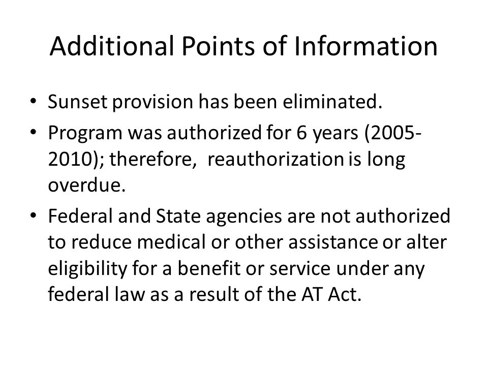Additional Points of Information Sunset provision has been eliminated.