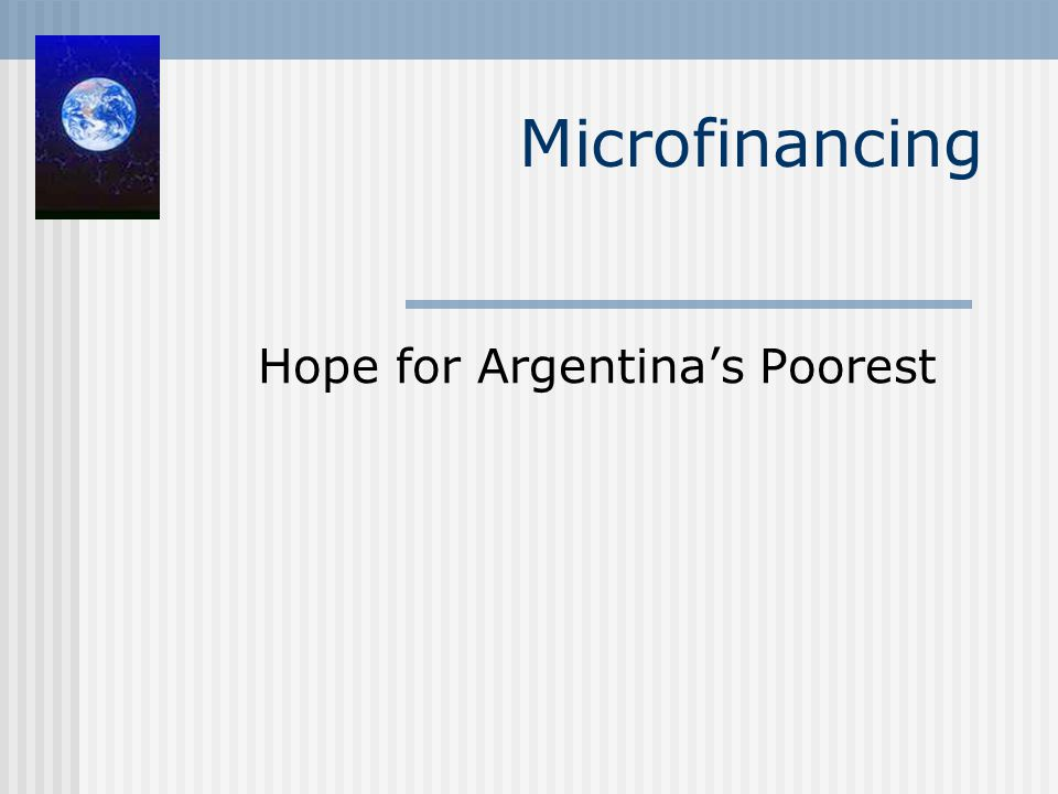Microfinancing Hope for Argentina's Poorest