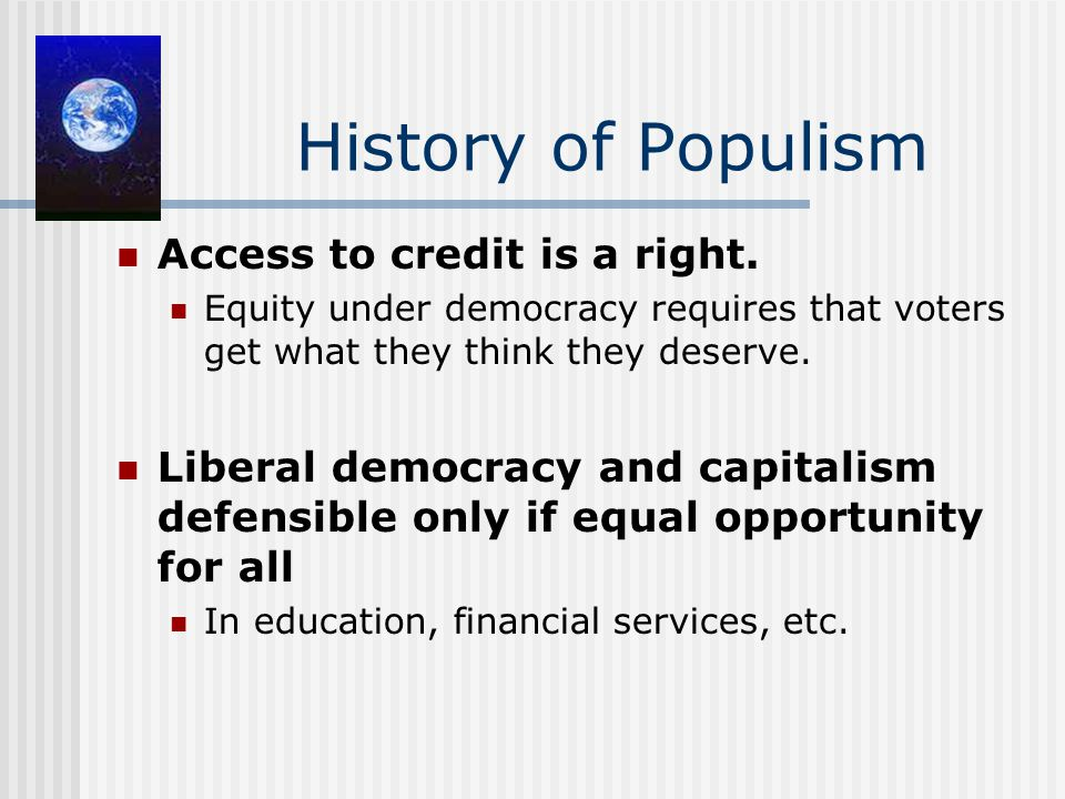 History of Populism Access to credit is a right.