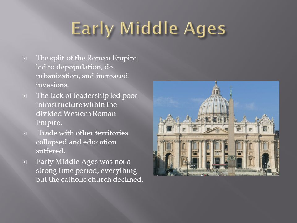  The split of the Roman Empire led to depopulation, de- urbanization, and increased invasions.