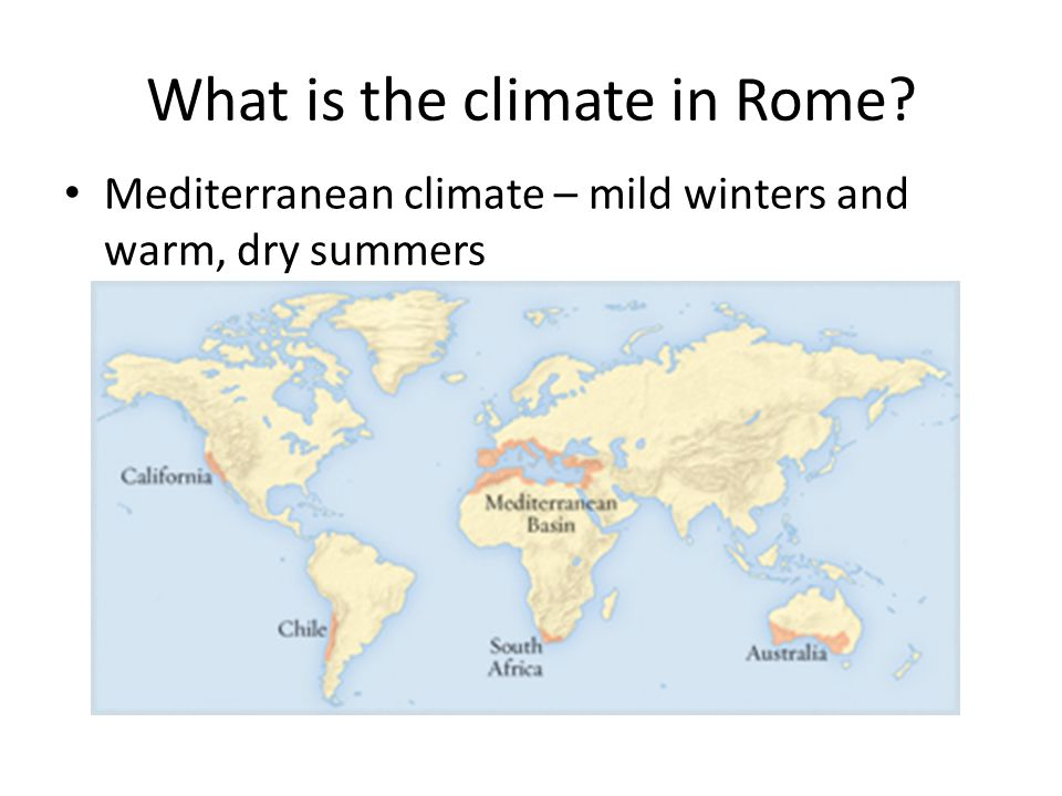 What is the climate in Rome Mediterranean climate – mild winters and warm, dry summers