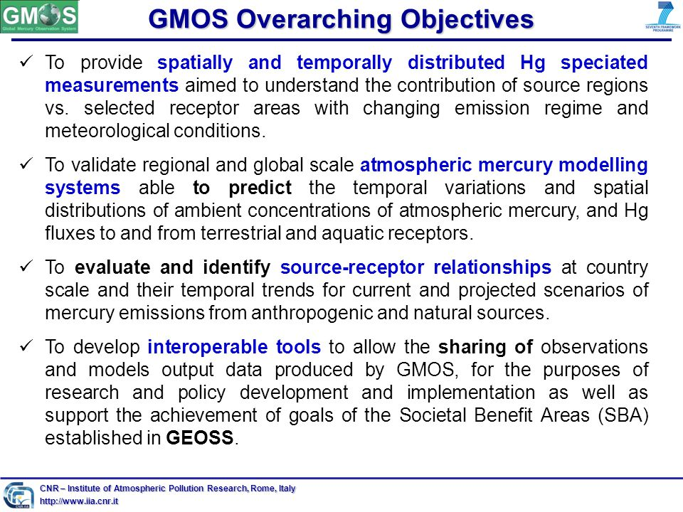 GMOS Overarching Objectives To provide spatially and temporally distributed Hg speciated measurements aimed to understand the contribution of source regions vs.