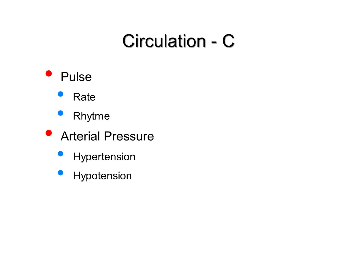 Pulse Rate Rhytme Arterial Pressure Hypertension Hypotension Circulation - C