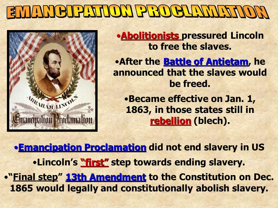 AbolitionistsAbolitionists pressured Lincoln to free the slaves.