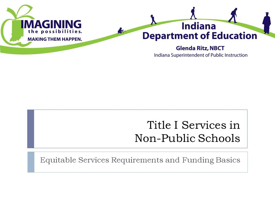 Title I Services in Non-Public Schools Equitable Services Requirements and Funding Basics