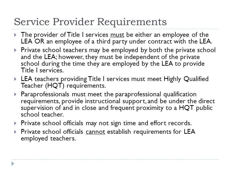 Service Provider Requirements  The provider of Title I services must be either an employee of the LEA OR an employee of a third party under contract with the LEA.