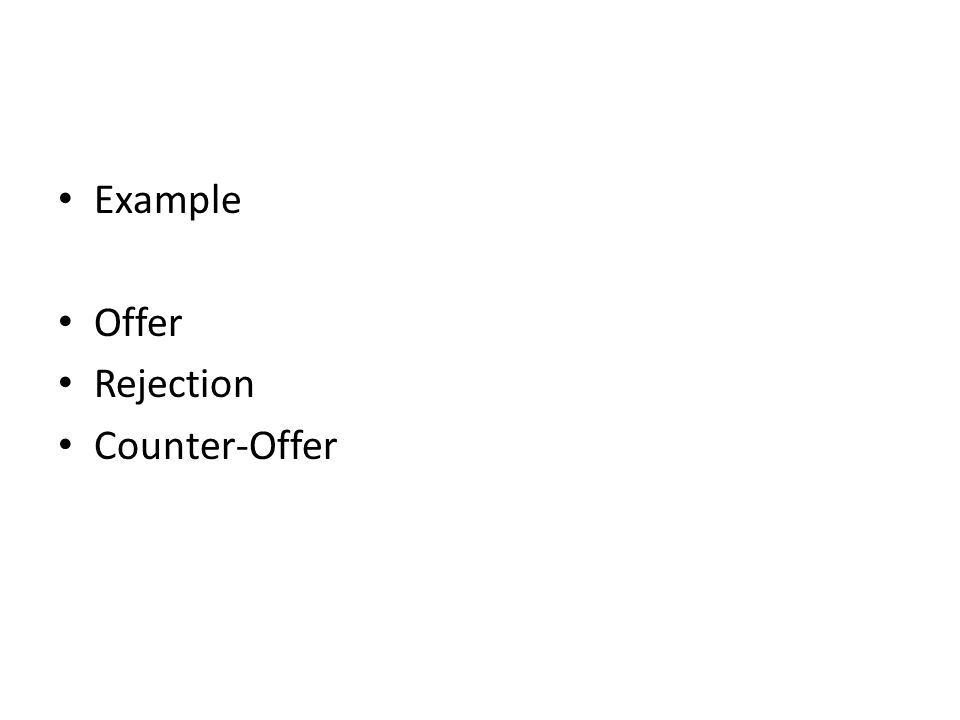 Example Offer Rejection Counter-Offer