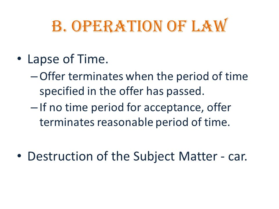 B. OPERATION OF LAW Lapse of Time.