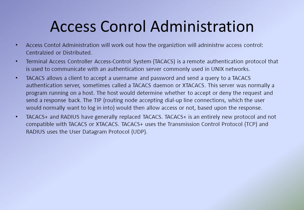 Access Conrol Administration Access Contol Administration will work out how the organiztion will adninistrw access control: Centralzied or Distributed.