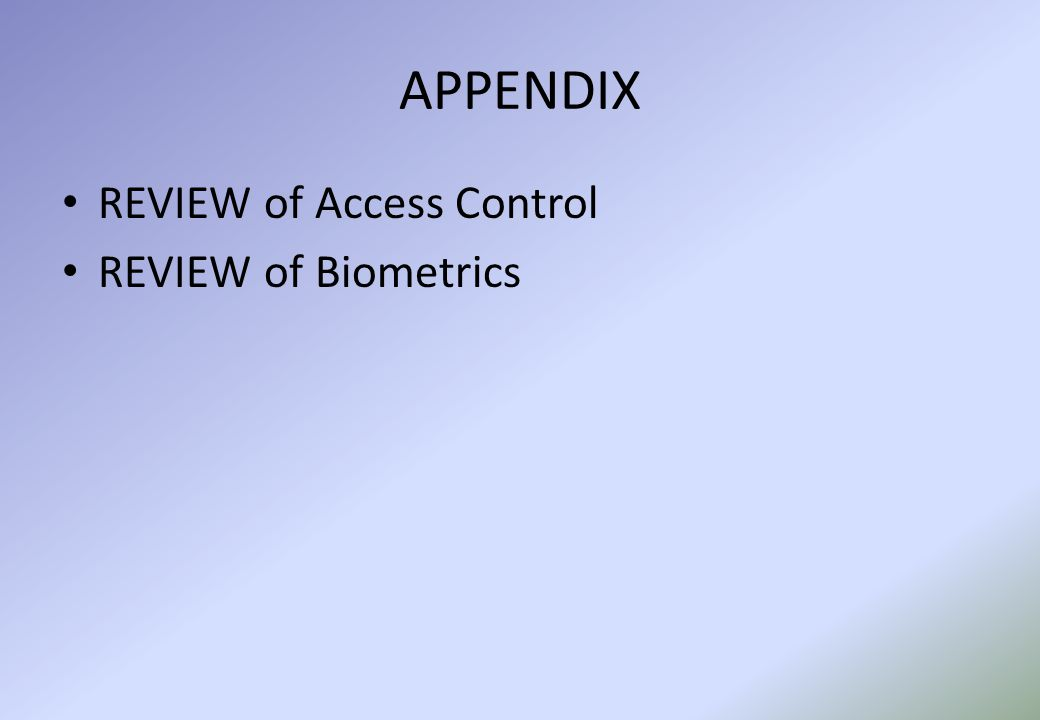 APPENDIX REVIEW of Access Control REVIEW of Biometrics